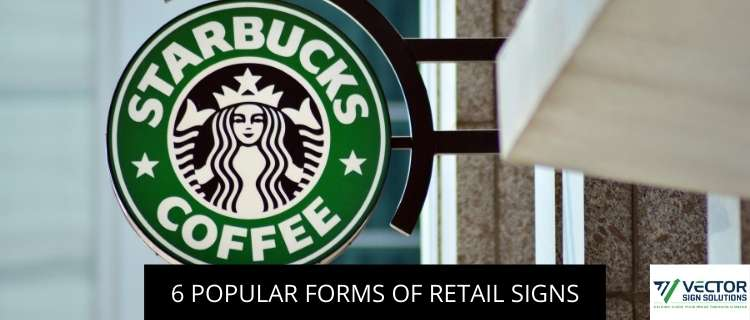 6 Popular Forms Of Retail Signs